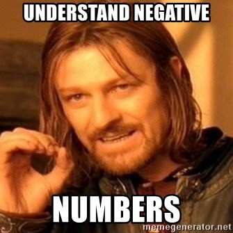 One Does Not Simply - understand negative numbers