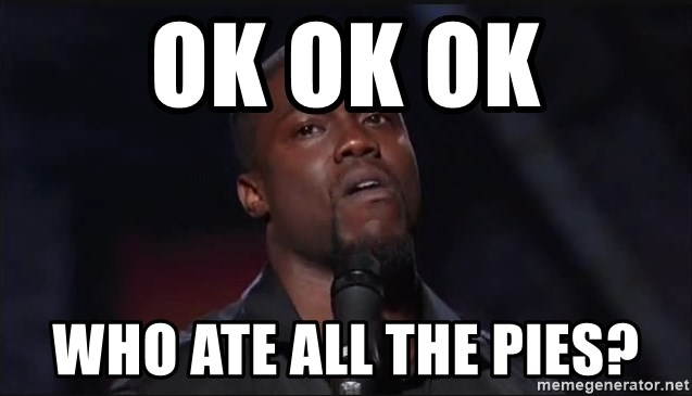 Kevin Hart Face - OK OK OK WHO ATE ALL THE PIES?