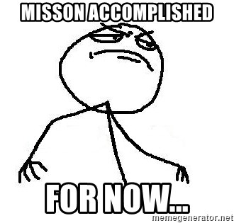 Like A Boss - Misson accomplished for now...
