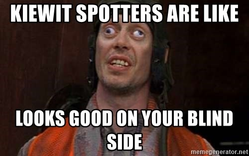 Crazy Eyes Steve - kiewit spotters are like looks good on your blind side