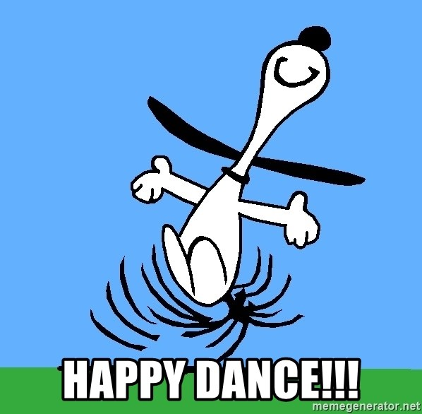 My snoopy dance -  happy dance!!!