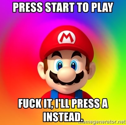 Mario Says - Press start to play Fuck it, I'll press A instead.