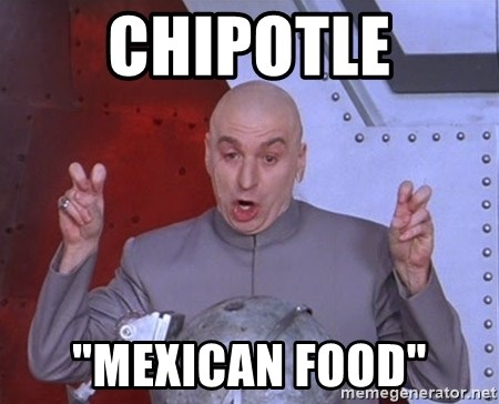 """Dr. Evil Air Quotes - Chipotle """"Mexican food"""""""