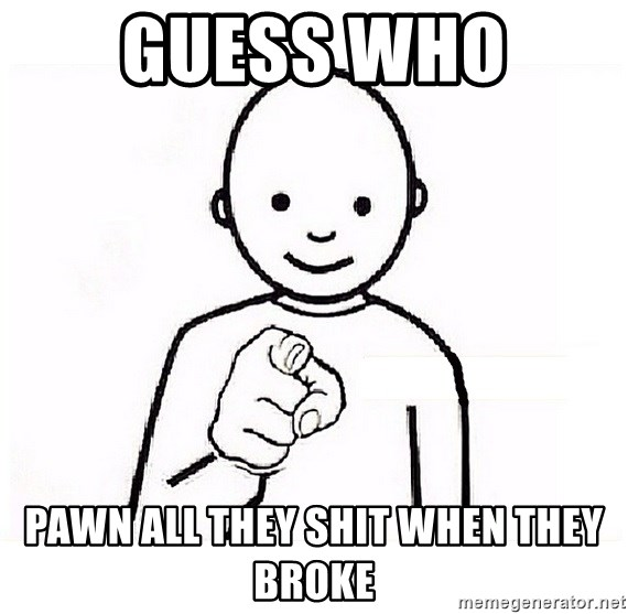 GUESS WHO YOU - Guess Who  Pawn All They Shit When They Broke