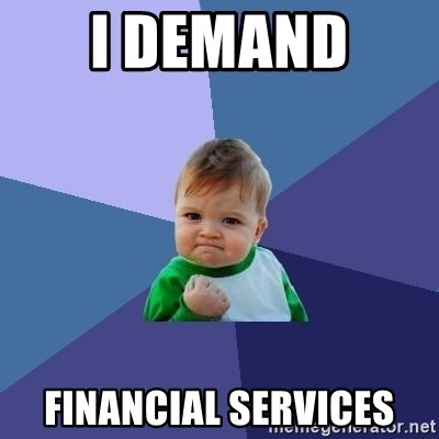 Success Kid - I demand  Financial Services