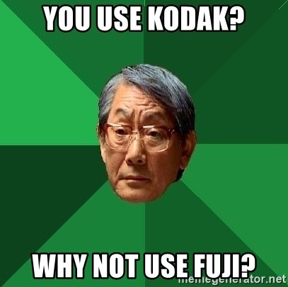 High Expectations Asian Father - you use kodak? why not use fuji?