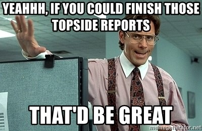 Office Space That Would Be Great - YeAHHH, IF YOU COULD FINISH THOSE TOPSIDE REPORTS tHAT'D BE GREAT