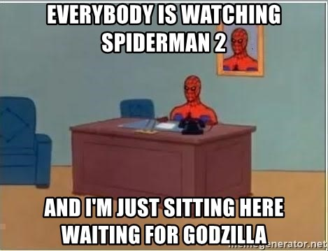 Spiderman Desk - EveryBODY IS WATCHING SPIDERMAN 2 AND I'M JUST SITTING HERE WAITING FOR GODZILLA