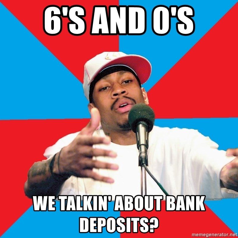 Allen Iverson - 6's and 0's We talkin' about bank deposits?