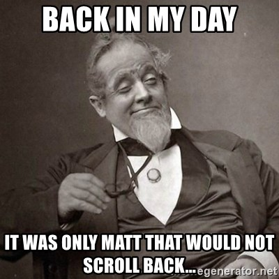 1889 [10] guy - back in my day it was only matt that would not scroll back...