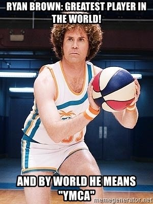 "Will Ferrell Basketball - Ryan Brown: Greatest PLayer in the world! And By world he means ""YMCA"""