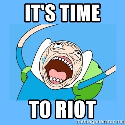 its-time-to-riot.jpg