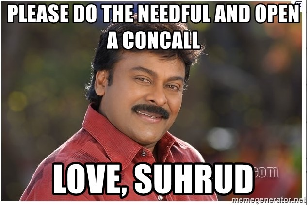 Typical Indian guy - please do the needful and open a concall love, Suhrud