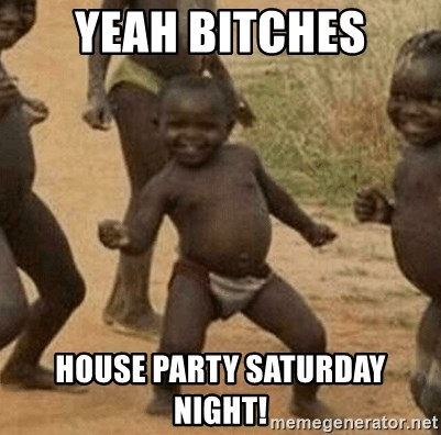 Success African Kid - yeah bitches house party saturday night!