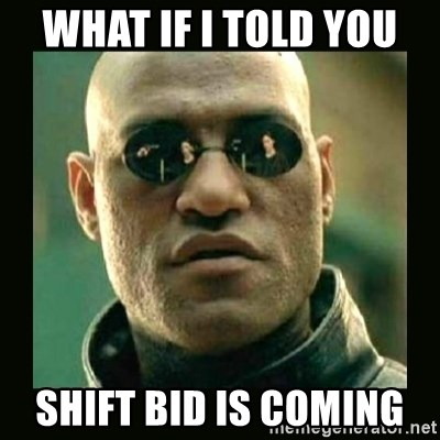 What If I Told You Shift Bid Is Coming What If I Told You Morphius Meme Generator