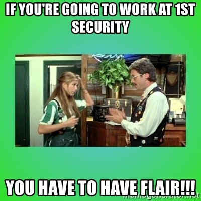 Office Space Flair - If you're going to work at 1st Security You have to have FLAIR!!!