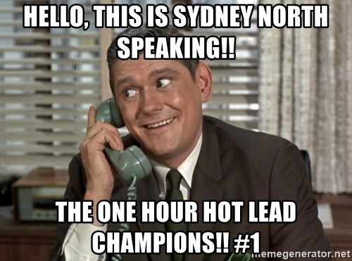 Dick York green telephone - Hello, this is Sydney North Speaking!! The one hour hot lead champions!! #1