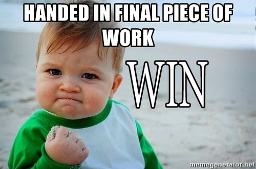 Win Baby - Handed in final piece of work