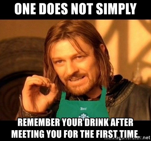 Barista Boromir - One does not simply remember your drink after meeting you for the first time.