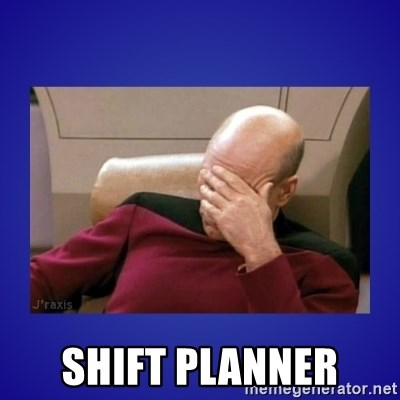 Picard facepalm  -  Shift PLanner