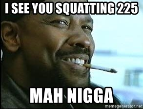 Denzel Washington Cigarette - I see you squatting 225  mah nigga