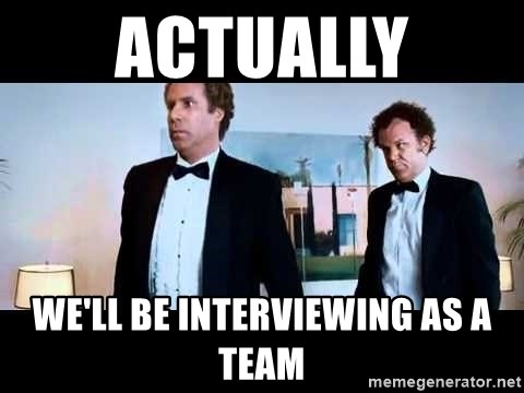 step brothers tuxedo - Actually We'll be interviewing as a team