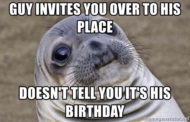 Guy place to a over invites his you when 15 Things