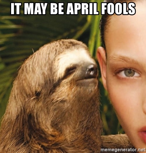 The Rape Sloth - IT MAY BE APRIL FOOLS