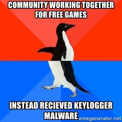 Socially Awesome Awkward Penguin - Community Working together for free games Instead recieved keylogger malware