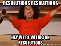 giving oprah - Resolutions resolutions hey we're voting on resolutions