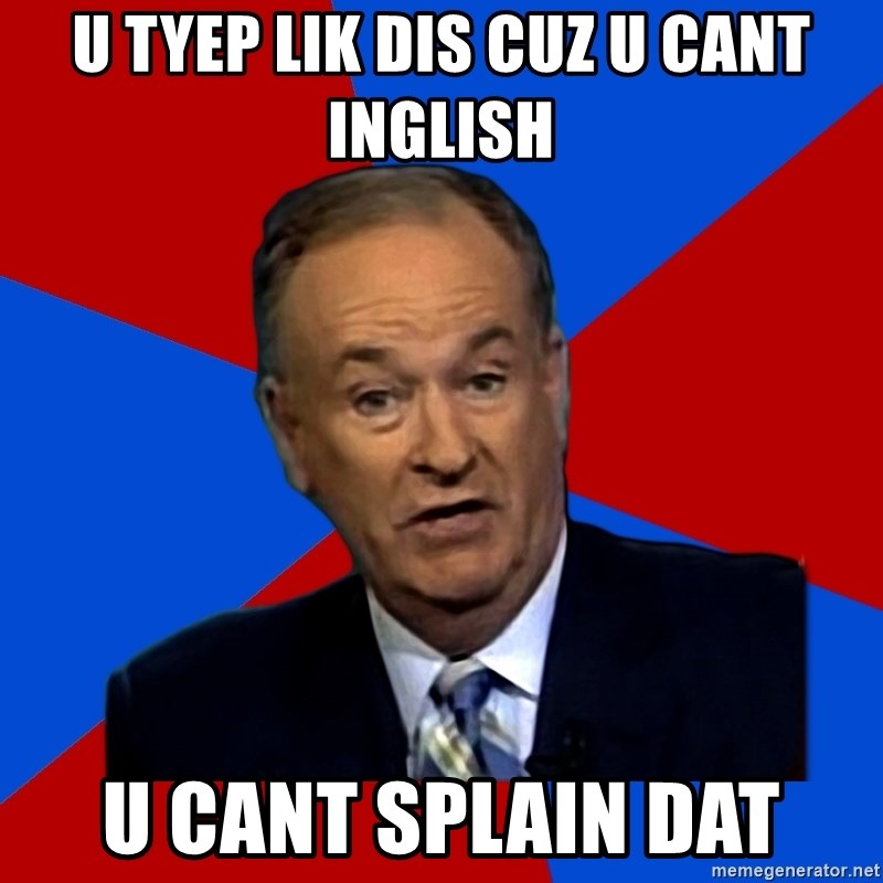 Bill O'Reilly Proves God - u tyep lik dis cuz u cant inglish u cant splain dat