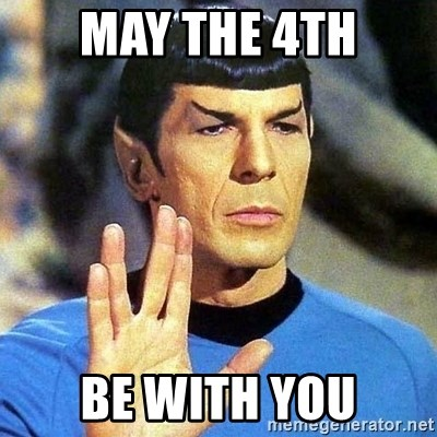 Spock - May the 4th Be with you