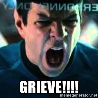 Spock screaming Khan - GRIEVE!!!!