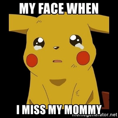Pikachu crying - My face when  i miss my mommy