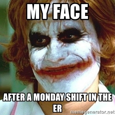 49412324 my face after a monday shift in the er joker nurse meme generator