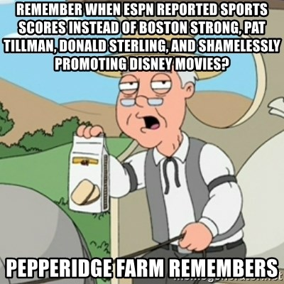 Pepperidge Farm Rememberss - Remember when espn reported sports scores instead of boston strong, pat Tillman, Donald sterling, and shamelessly promoting disney movies? pepperidge farm remembers
