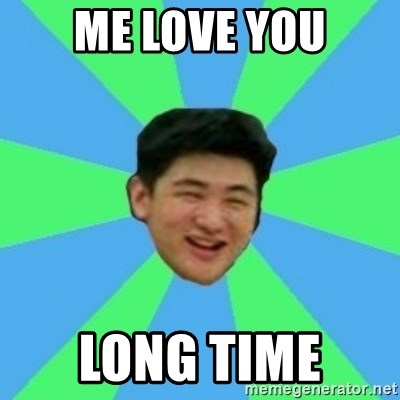 49456854 Me Love You Long Time Funny Asian Guy Meme Generator