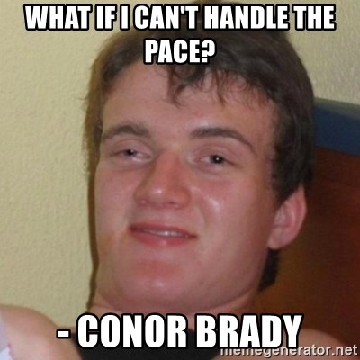 Really Stoned Guy - what if i can't handle the pace? - conor brady