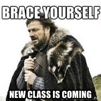 meme Brace yourself -  New class is coming