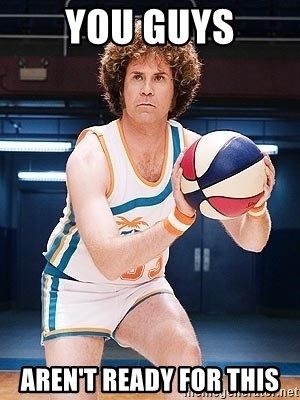 Will Ferrell Basketball - You guys aren't ready for this