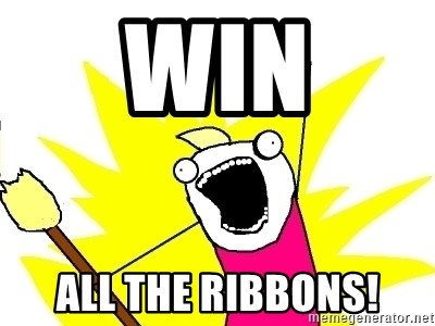 X ALL THE THINGS - Win all the ribbons!
