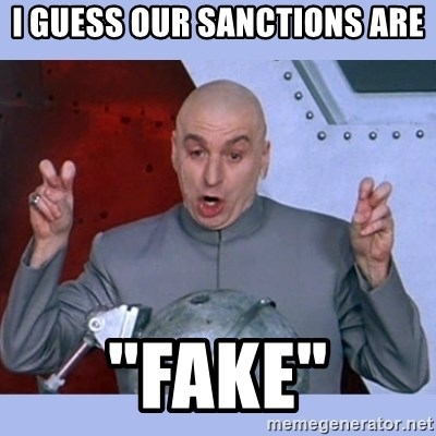 """Dr Evil meme - I guess our sanctions are """"fake"""""""