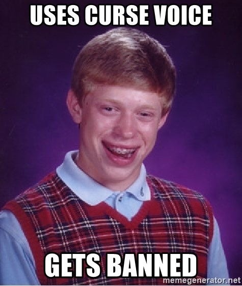Bad Luck Brian - uses curse voice gets banned