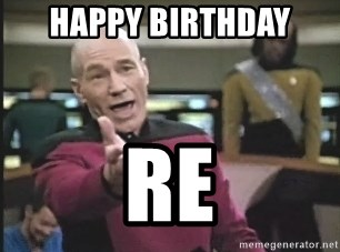 Captain Picard - Happy BIRTHDAY RE