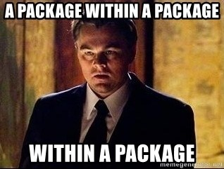 inception - a package within a package within a package