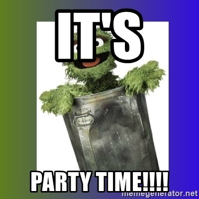 Oscar the Grouch - IT'S PARTY TIME!!!!
