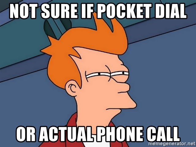 Futurama Fry - not sure if pocket dial or actual phone call
