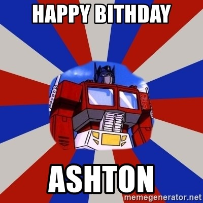 Optimus Prime - happy bithday Ashton