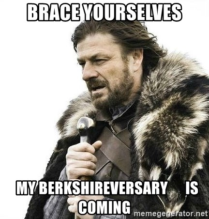 Brace Yourself Winter is Coming. - brace yourselves   my berkshireversary      is coming