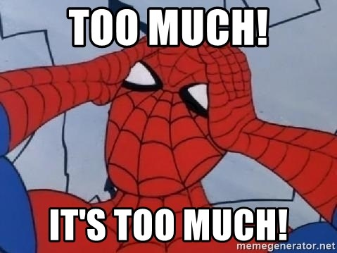 Too much! it's too much! - Hungover Spiderman | Meme Generator
